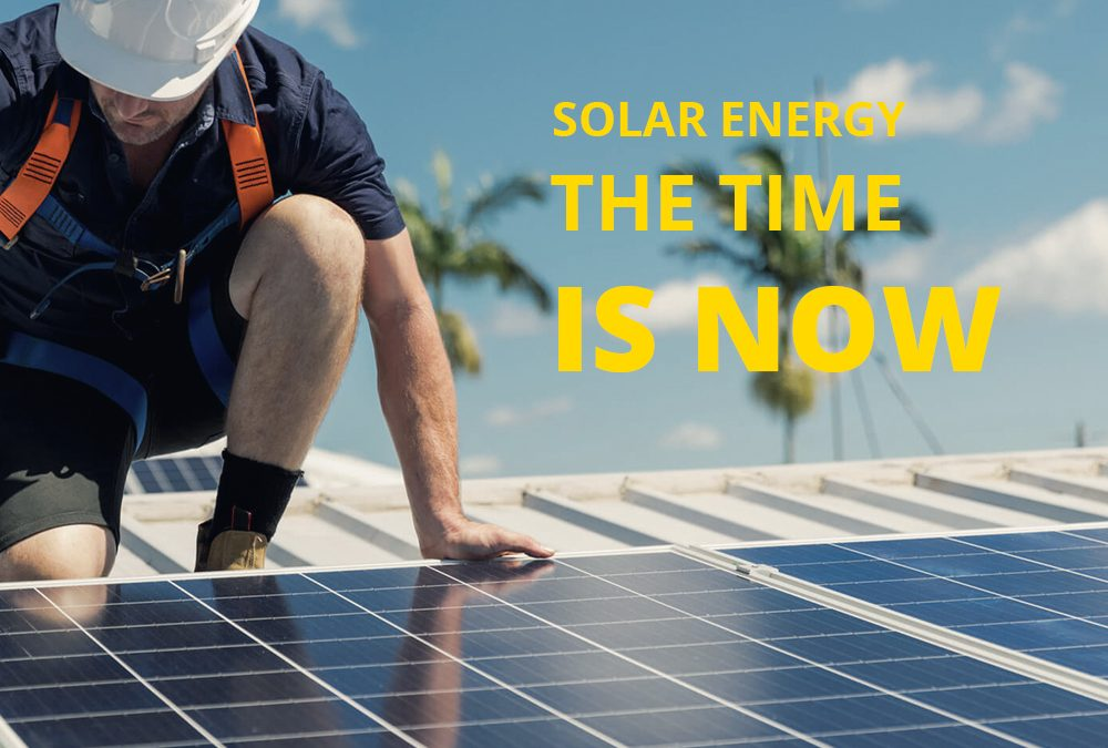 Solar Energy – The Time Is Now